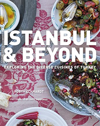 Istanbul and Beyond: Exploring the Diverse Cuisines of Turkey (English Edition)