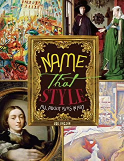 Name That Style: All about Isms in Art (Bob Raczka's Art Adventures)