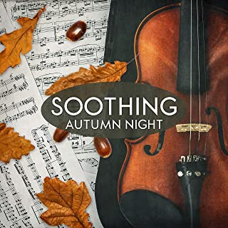 Soothing Autumn Night: Piano Relaxation for Ears, Sounds of Inspiration, Calm Reading, Daily Peace, Silent Therapy