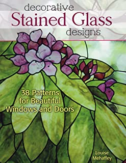 Decorative Stained Glass Designs: 38 Patterns for Beautiful Windows and Doors