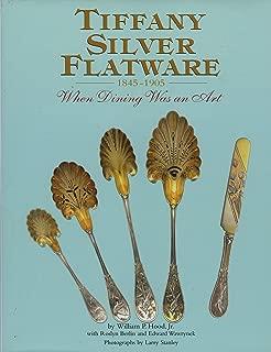 Tiffany Silver Flatware 1845-1905, When Dining Was an Art