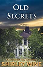 Old Secrets: A Katherine Bay Romance