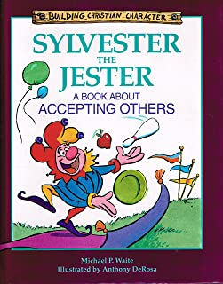 Sylvester the Jester: A Book About Accepting Others (Building Christian Character)