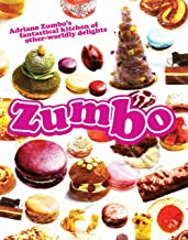 Zumbo: Adriano Zumbo's Fantastical Kitchen of Other-Worldly Delights