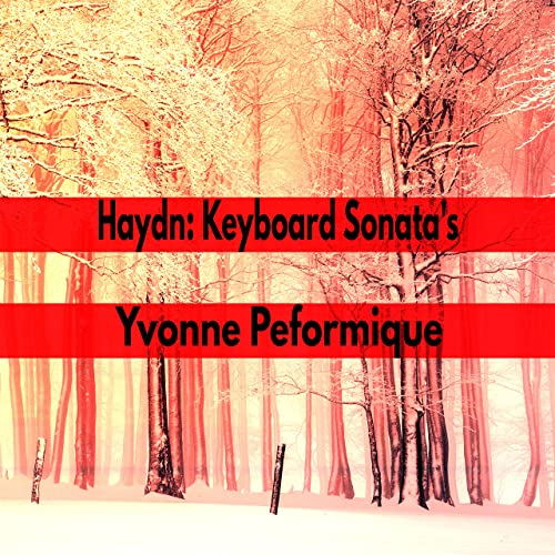 Haydn Keyboard Sonata's by Yvonne Performique on Amazon Music
