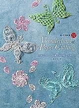 表紙: Wonderland of Paper Cutting 立体でつくる、綺麗な切り絵と小物たち | カジタミキ