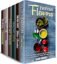 Meals with Flavor Box Set (6 in 1): Slow Cooker, Soup, Dip, Cake, Pie, Bread Recipes Plus Delicious Sauces and Rubs (Flavors & Healthy Recipes)