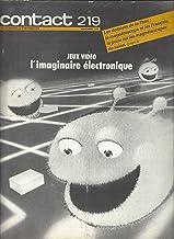 Contact 219 Novembre 1982: Jeux Vidéo l'Imaginaire Electronique et d'autres articles