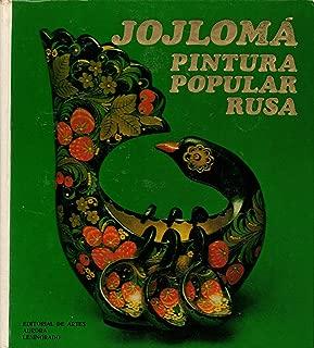 Jojloma Pintura Popular Rusa/Russian Folk Painting [Russian Language Edition]