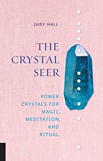 The Crystal Seer: Power Crystals for Magic, Meditation & Ritual