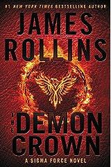 The Demon Crown: A Sigma Force Novel (Sigma Force Novels Book 13) Kindle Edition