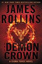 The Demon Crown: A Sigma Force Novel (Sigma Force Novels Book 13)
