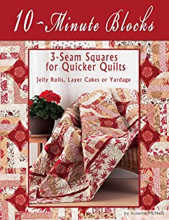 10-Minute Blocks: 3-Seam Squares for Quicker Quilts: Jelly Rolls, Layer Cakes or Yardage (Design Originals) Handy Technique for a King-Size Quilt in a Day or a Throw in an Hour; 7 Stylish Projects