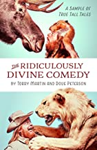 The Ridiculously Divine Comedy: A Sample of True Tall Tales