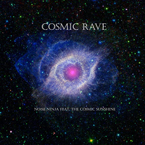 Cosmic Rave de Noise Ninja (feat. The Cosmic Sunshine) en ...