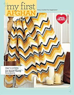 My First Afghan: Easy Crochet for Beginners!-12 Projects for Beginning Crocheters Lovingly Made in Red Heart Yarns (Red Heart Crochet)