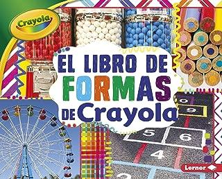 El libro de formas de Crayola ® (The Crayola ® Shapes Book) (Conceptos Crayola ® (Crayola ® Concepts)) (Spanish Edition)