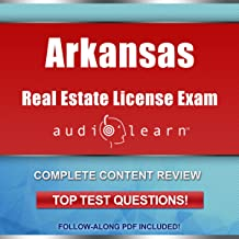 Arkansas Real Estate License Exam AudioLearn - Complete Audio Review for the Real Estate License Examination in Arkansas!