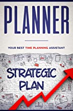 Planner: Your Best Time Planning Assistant (High Performance Planner Book 1)