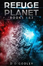 Refuge Planet: - A dystopian science fiction fantasy. Ancient aliens and the true history of Earth. (Refuge-Planet)