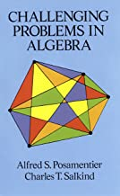 Challenging Problems in Algebra (Dover Books on Mathematics)