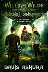 William Wilde and the Unusual Suspects: An Anchored Worlds novel (The Chronicles of William Wilde Book 3) Kindle Edition