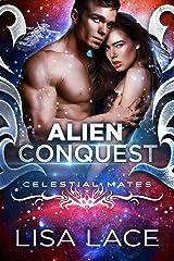 Alien Conquest: A Science Fiction Romance (Celestial Mates) Kindle Edition