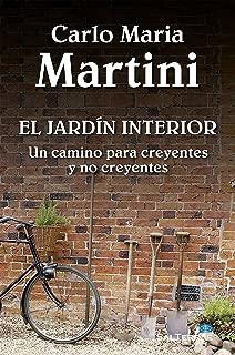 EL JARDÍN INTERIOR. Un camino para creyentes y no creyentes (El Pozo de Siquem nº 344) (Spanish Edition)