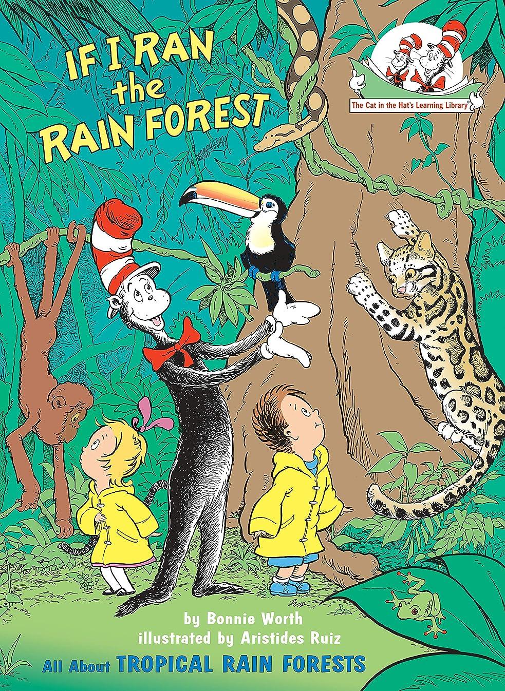 同僚イノセンス発音If I Ran the Rain Forest: All About Tropical Rain Forests (Cat in the Hat's Learning Library) (English Edition)