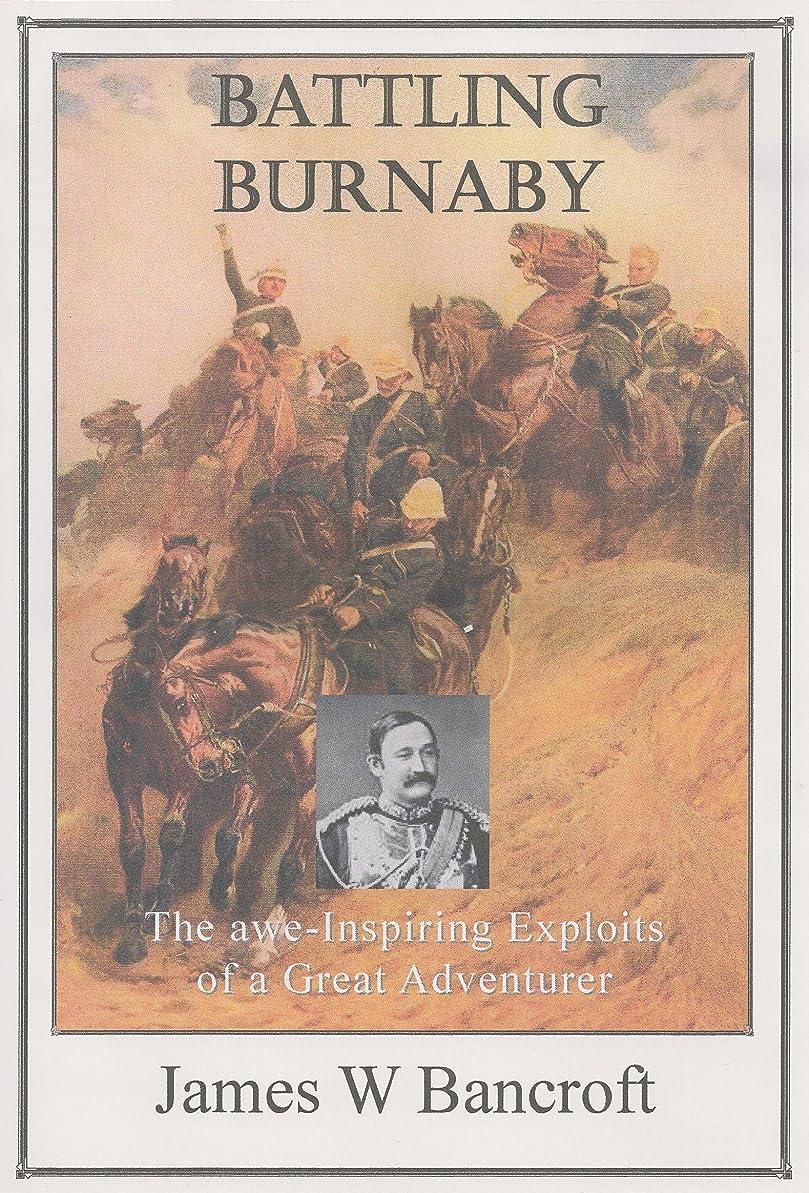ストレス文句を言う怖がらせるBattling Burnaby: The Awe-Inspiring Exploits of a Great Adventurer (English Edition)