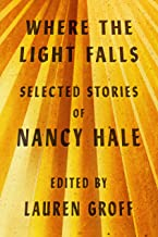 Where the Light Falls: Selected Stories of Nancy Hale