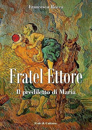 Fratel Ettore (Collana Storica Vol. 19)