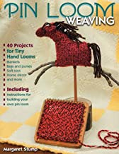 Pin Loom Weaving: 40 Projects for Tiny Hand Looms