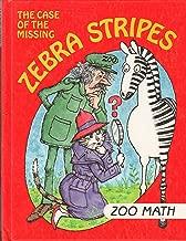The Case of the Missing Zebra Stripes Zoo Math (I Love Math)