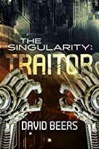 The Singularity: Traitor: (The Singularity Series 2/7)