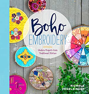 Boho Embroidery: Modern Projects from Traditional Stitches
