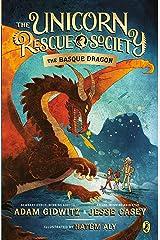 The Basque Dragon (The Unicorn Rescue Society Book 2) Kindle Edition
