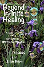 Beyond Infinite Healing: The Diary of Mary Bliss Parsons (Vol 3)