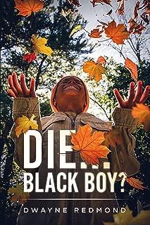 Die...Black Boy?
