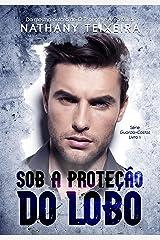 Sob a proteção do Lobo - Série Guarda-costas eBook Kindle
