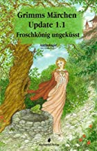 Grimms Märchen Update 1.1: Froschkönig ungeküsst (Moderne Märchen) (German Edition)