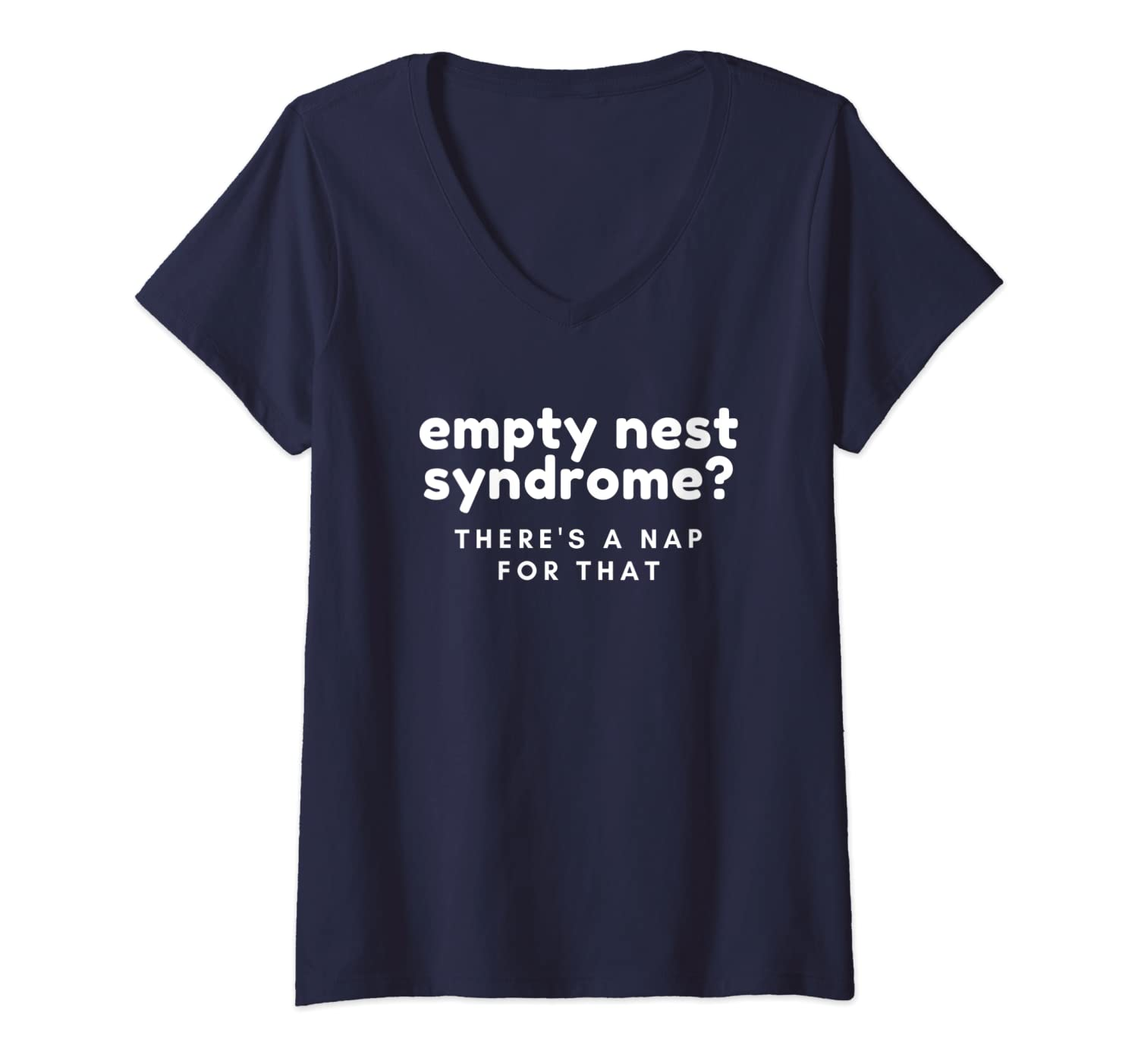 Amazon.com: Womens Funny Empty Nest Syndrome - There\'s a Nap ...