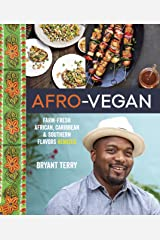 Afro-Vegan: Farm-Fresh African, Caribbean, and Southern Flavors Remixed [A Cookbook] Kindle Edition
