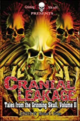 Cranial Leakage: Tales from the Grinning Skull, Volume II Kindle Edition