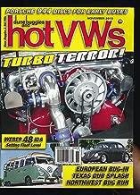 Dunebuggies and Hot VWs : Jason Smith Karmann Ghia a Stunner; Adjusting Weber 48 IDA Float Levels; A Pristine VW Bus; Frank Harris 1960 Bug; A Bug with 724hp; Score Tecate Baja 500; Rustproofing