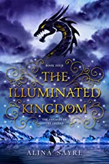 The Illuminated Kingdom (The Voyages of the Legend Book 4) Kindle Edition