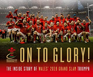 On To Glory! The Inside Story of Wales' 2019 Grand Slam Triumph