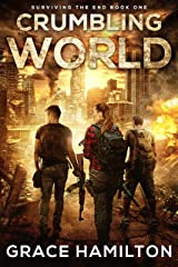 Crumbling World (Surviving the End Book 1) Kindle Edition