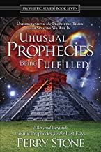 Unusual Prophecies Being Fulfilled Book 7: 2015 and Beyond: Cosmic Prophecies for the Last Days