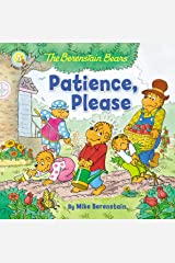 The Berenstain Bears Patience, Please (Berenstain Bears/Living Lights: A Faith Story) Kindle Edition